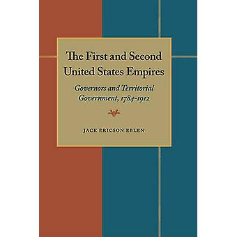 First and Second United States Empires The by Jack Ericson Eblen