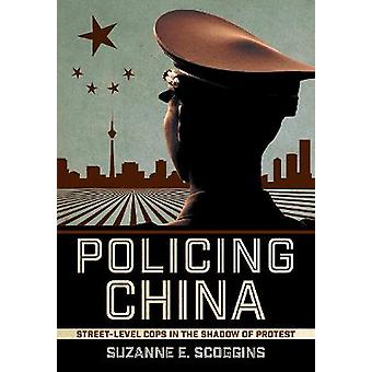 Policing China StreetLevel Cops in the Shadow of Protest Studies of the Weatherhead East Asian Institute Columbia University