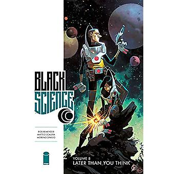 Black Science Volume 8: Later Than You Think by Rick Remender (Paperback, 2018)