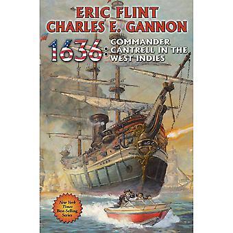1636: Komentaja Cantrell Länsi-Intiassa Kirjoittanut Eric Flint, Charles E. Gannon (Hardback, 2014)