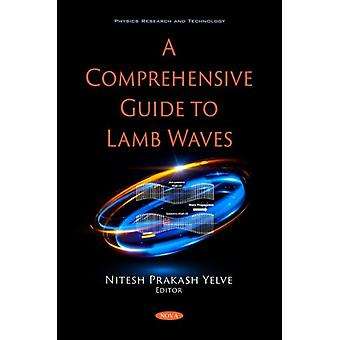 A Comprehensive Guide to Lamb Waves by Edited by Nitesh Prakash Yelve