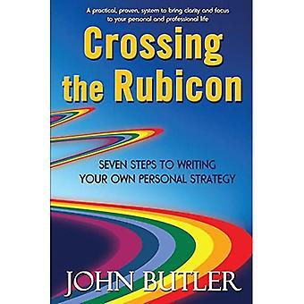 Den Rubikon überschreiten: Sieben Schritte zum Schreiben Ihrer eigenen persönlichen Strategie