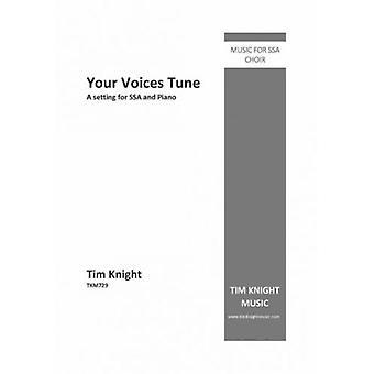 Your Voices Tune (SSA & Piano) (Tim Knight)