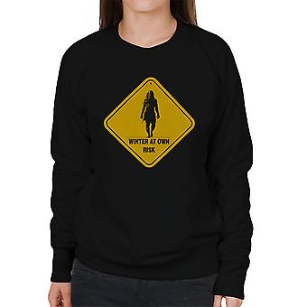 Winter At Your Own Risk White Walkers Game Of Thrones Women's Sweatshirt