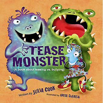The Tease Monster  A Book About Teasing vs Bullying by Julia Cook & Illustrated by Anita DuFalla