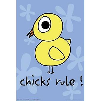 Chicks Rule - Chicken Poster Poster Print