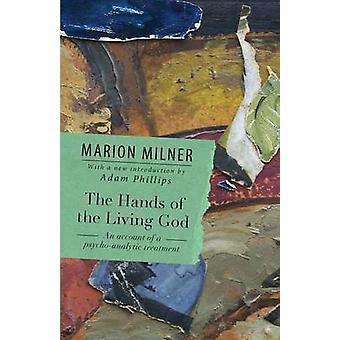 Elävän Jumalan kädet Kertomus Marion Milnerin psykoanalyyttisesta hoidosta