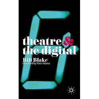 Theatre and the Digital by Bill Blake - 9781137355775 Book