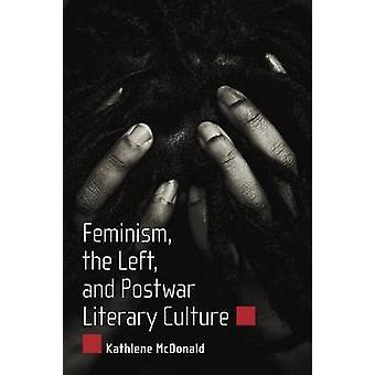Feminism - vänster- och efterkrigstiden litterära kulturen av Kathlene McDona