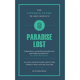 The Connell Guide to John Milton's  -Paradise Lost - by Caroline Moore