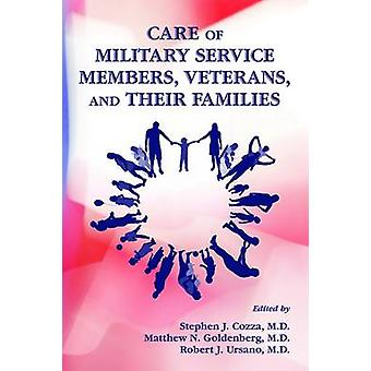 Care of Military Service Members - Veterans - and Their Families by S
