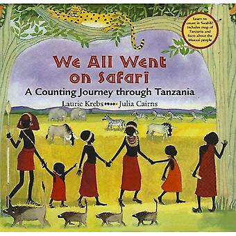 Nous avons tous allés sur Safari: un voyage de comptage par le biais de Tanzanie