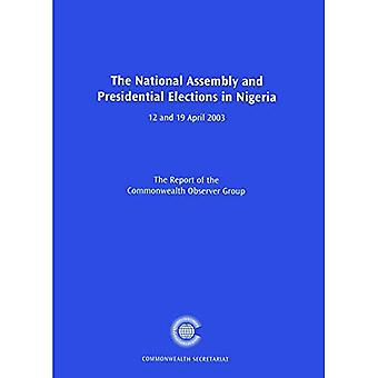 The National Assembly and Presidential Elections in Nigeria: 12 and 19 April 2003