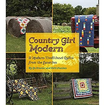 Country Girl Modern: 11 Modern -Traditional Quilts from the Junction