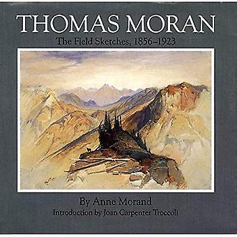 Thomas Moran: Die Skizzen, 1856-1923 (Gilcrease-Oklahoma Serie auf Westkunst & Künstler)
