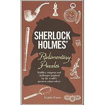 Sherlock Holmes rudimentäre Rätsel von Tim Dedopulos - 9781780979632