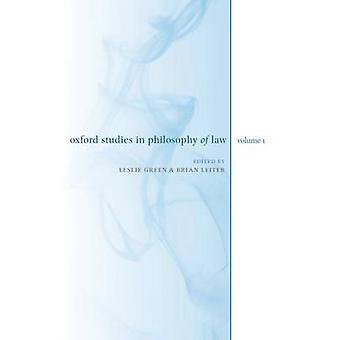 Oxford Studies in Philosophy of Law Volume 1 by Green & Leslie