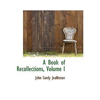 En bok av minnen volym I genom Jeaffreson & John Cordy
