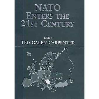NATO Enters the 21st Century by Carpenter & Ted Galen
