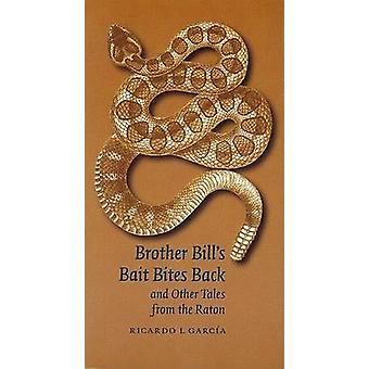 Bror räkningar bete biter tillbaka och andra berättelser från Raton av Garcia & Ricardo L