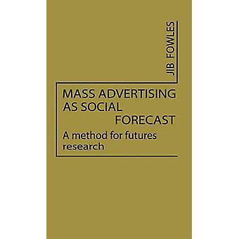 Massa reklam som sociala prognos en metod för framtida forskning av Fowles & Jib