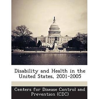 الإعاقة والصحة في الولايات المتحدة 20012005 بمراكز السيطرة على الأمراض وبريفينتي
