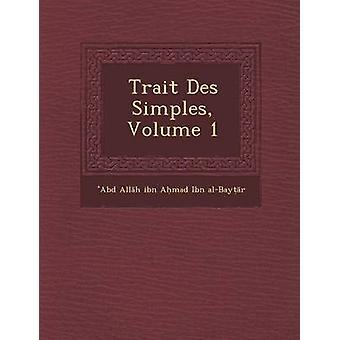 Caractéristique Des Simples Volume 1 par Abd All H. Ibn a. Mad Ibn AlBay