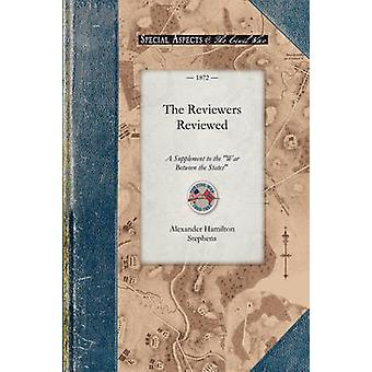 The Reviewers Reviewed by Alexander Hamilton Stephens