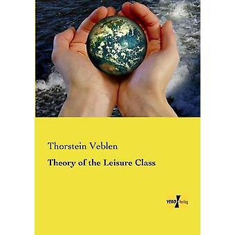 Theorie der Freizeit-Klasse von Veblen & Thorstein