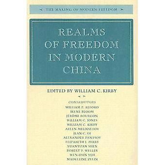 Realms of Freedom in Modern China by William C. Kirby - 9780804752329
