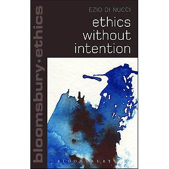 Ethics without Intention by Ezio Di Nucci - 9781472532961 Book