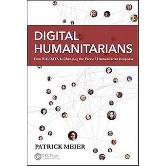 Digital Humanitarians - How Big Data is Changing the Face of Humanitar