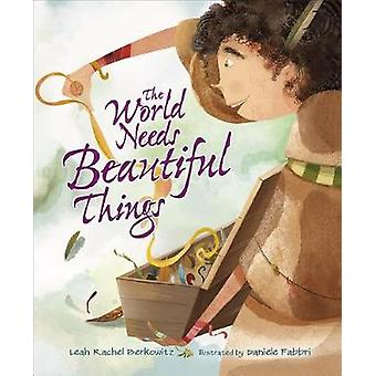 The World Needs Beautiful Things - by The World Needs Beautiful Things