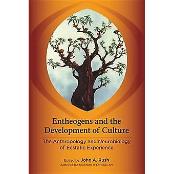 Entheogens and the Development of Culture - The Anthropology and Neuro