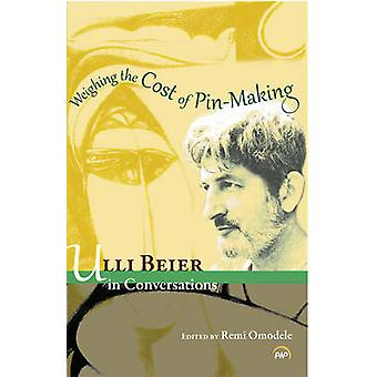 Weighing the Cost of Pin Making - Ulli Beier in Conversation by Remi O