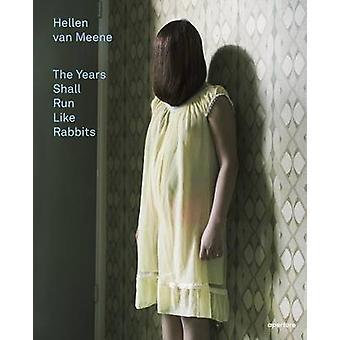 Hellen van Meene - The Years Shall Run Like Rabbits by Hellen Van Meen