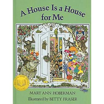A House Is a House for Me by Mary Ann Hoberman - Betty Fraser - 97816