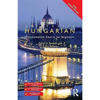 Colloquial Hungarian - The Complete Course for Beginners (3rd Revised