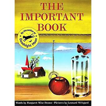 The Important Book by Margaret Wise Brown - Leonard Weisgard - 978081