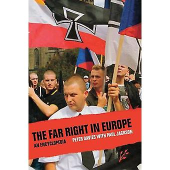 The Far Right in Europe An Encyclopedia von Jackson & Paul