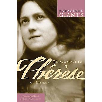 The Complete Therese of Lisieux by Robert Edmonson - 9781557256706 Bo