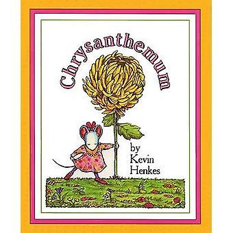 Chrysanthemum by Kevin Henkes - Kevin Henkes - 9780688096991 Book
