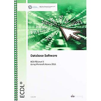 ECDL Database Software Using Access 2016 (BCS ITQ� Level 1)
