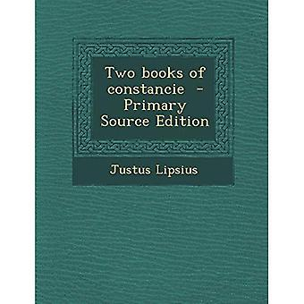 Two Books of Constancie - Primary Source Edition