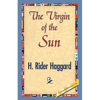 The Virgin of the Sun by Haggard & H. Rider