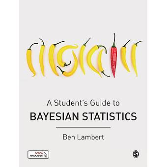 Students Guide to Bayesian Statistics by Ben Lambert
