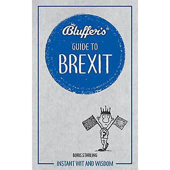 Bluffers Guide to Brexit by Boris Starling