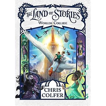 The Land of Stories Worlds Collide  Book 6 by Chris Colfer