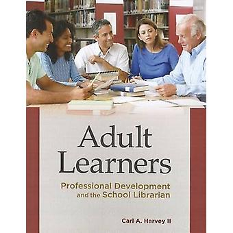 Adult Learners - Professional Development and the School Librarian by