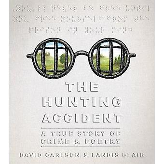 The Hunting Accident by David L. Carlson